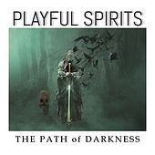 The Path of Darkness by Playful Spirits