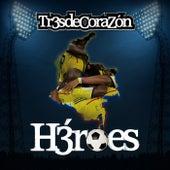 Héroes von Tr3sdeCoraZón