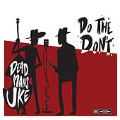 Do The Don't von Dead Man's Uke