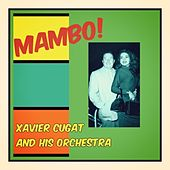 Mambo! by Xavier Cugat & His Orchestra