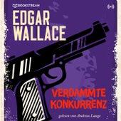 Verdammte Konkurrenz (Edgar Wallace 24) von Edgar Wallace