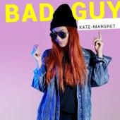 Bad Guy van Kate-Margret