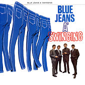 Blue Jeans A Swinging by Swinging Blue Jeans