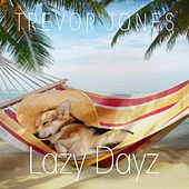Lazy Dayz by Trevor Jones