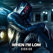 When I'm Low von Sickick