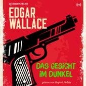 Das Gesicht im Dunkel (Edgar Wallace 27) von Edgar Wallace