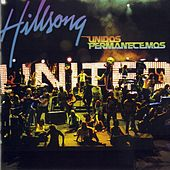 Unidos Permanecemos by Hillsong UNITED