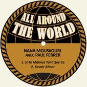Si Tu Màimes Tant Que Ca  / Savoir Aimer von Nana Mouskouri avec Paul Ferrer