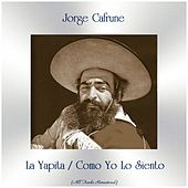 La Yapita / Como Yo Lo Siento (All Tracks Remastered) by Jorge Cafrune