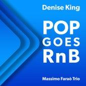 Pop Goes RnB de Massimo Faraò Trio Denise King