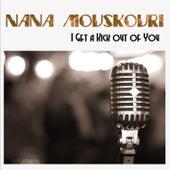 I Get a Kick out of You von Nana Mouskouri