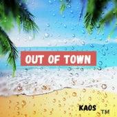 Out Of Town von KAOS