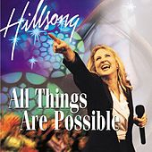 All Things Are Possible by Hillsong Worship