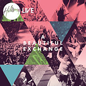 A Beautiful Exchange by Hillsong Worship