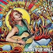 Chasing The Flame: On The Road With Trevor Hall by Trevor Hall