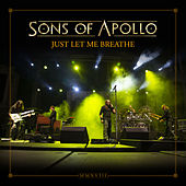 Just Let Me Breathe (Live at the Roman Amphitheatre in Plovdiv 2018) von Sons Of Apollo