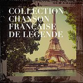 Collection chanson française de légende von Various Artists