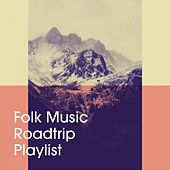 Folk Music Roadtrip Playlist de Various Artists