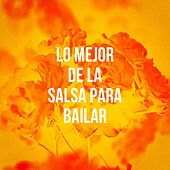 Lo Mejor de la Salsa para Bailar de Various Artists