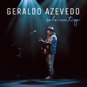 Solo Contigo (ao Vivo) - Deluxe Edition by Geraldo Azevedo