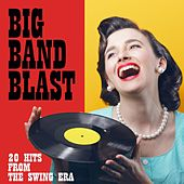 Big Band Blast: 20 Hits From the Swing Era di Various Artists