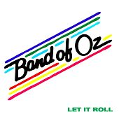 Let It Roll von Band Of Oz