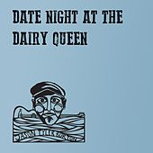 Date Night at the Dairy Queen by Jason Tyler Burton