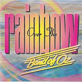 Over the Rainbow by Band Of Oz