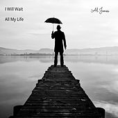 I Will Wait / All My Life by Al Jones