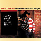 That's What I'm Talkin' About! by Geno Delafose