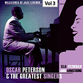 Milestones of Jazz Legends - Oscar Peterson & The Greatest Singers, Vol. 3 by Oscar Peterson