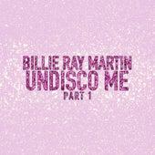 Undisco Me by Billie Ray Martin