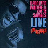 Live Emulsified by Barrence Whitfield & The Savages