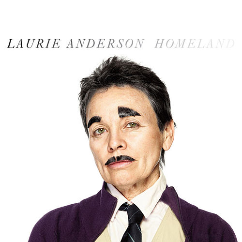Homeland by Laurie Anderson