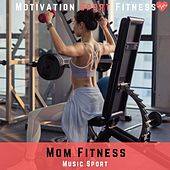 Mom Fitness (Music Sport) de Motivation Sport Fitness