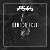 Higher Self von Mark Dekoda
