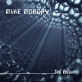 The Begin de Mike Monday