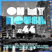 Oh My House #44 by Various Artists