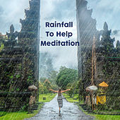 Rainfall to Help Meditation by Rain Sounds