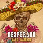 Desperado de Dave Ramone