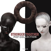 Stronger Together: Pop Collection, Vol. X by Various Artists