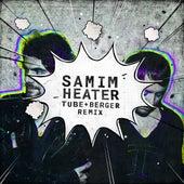 Heater (Tube & Berger Remix) de Samim