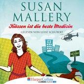 Küssen ist die beste Medizin - Fool's Gold, Teil 5 (Ungekürzt) von Susan Mallery