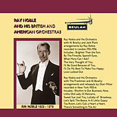 Ray Noble and His British and American Orchestras von Various Artists