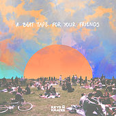 A Beat Tape for Your Friends by Keys N Krates