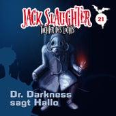 21: Dr. Darkness sagt Hallo von Jack Slaughter
