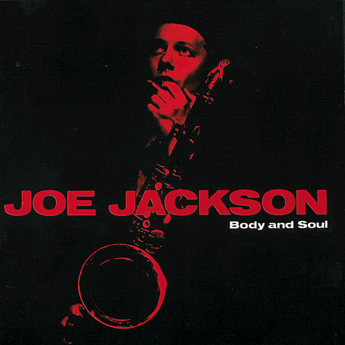 Body And Soul by Joe Jackson