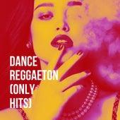 Dance Reggaeton (Only Hits) de Various Artists