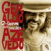 O Charme Das Canções - O Melhor De Geraldo Azevedo by Geraldo Azevedo