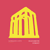 Elizabeth Street by Gorgon City